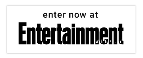 Enter Now at Entertainment Weekly