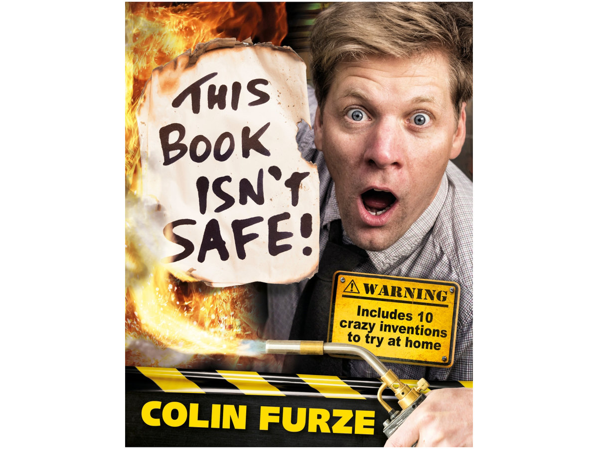 This Book Isn't Safe, by Colin Furze
