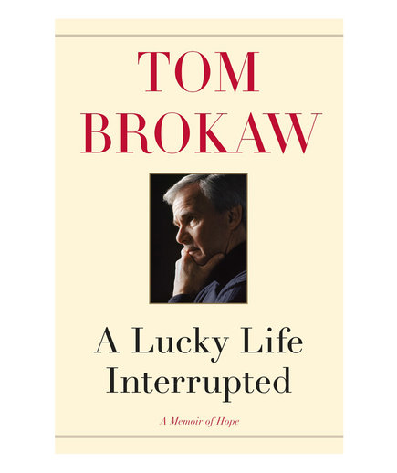Tom Brokaw: A Lucky Life Interrupted