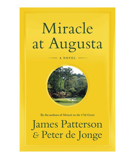 Miracle at Augusta, by James Patterson
