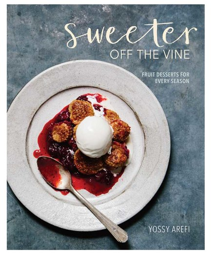 Sweeter Off the Vine by Yossy Arefi