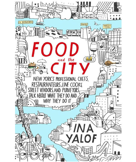 Food and the City, by Ina Yalof