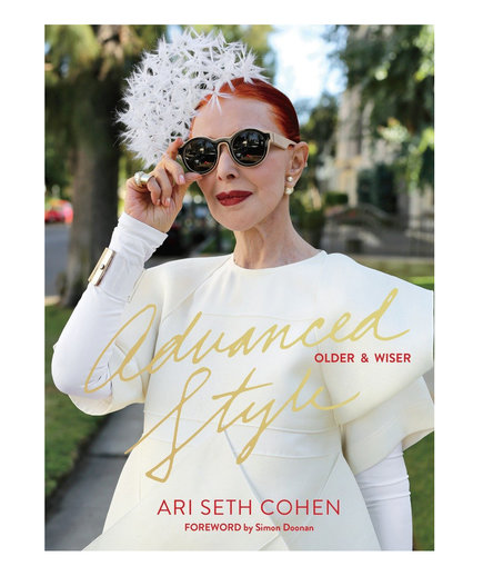 Advanced Style: Older & Wiser, by Ari Seth Cohen
