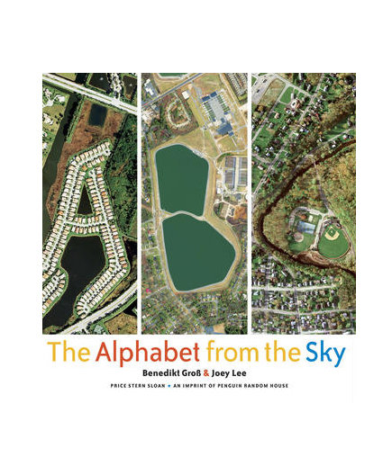 abc the alphabet from the sky by benedikt gross and joey lee