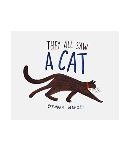 They All Saw a Cat, by Brendan Wenzel