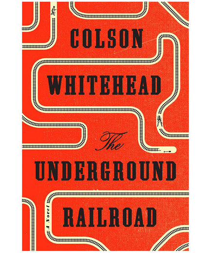 Underground Railroad, by Colson Whitehead (Pulitzer Prize-Winning Novels)