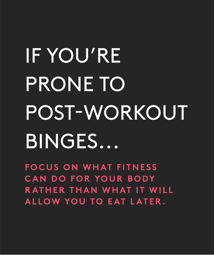 If you're prone to post-workout binges…