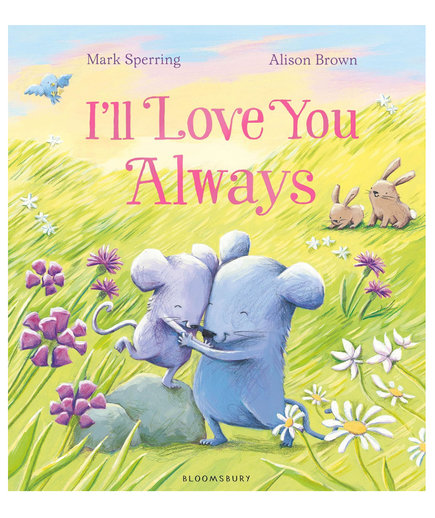 I'll Love You Always, by Mark Sperring