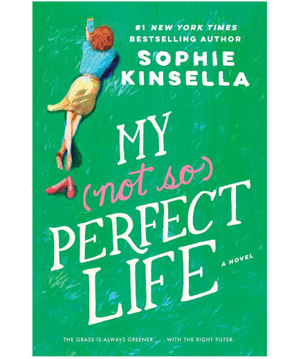 My (Not So) Perfect Life, by Sophie Kinsella