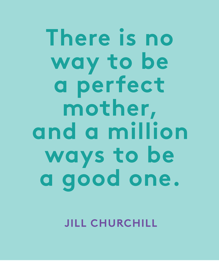 Mother's Day Quote: Jill Churchill