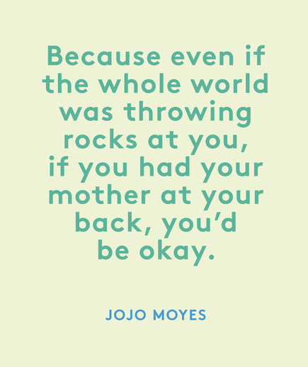 Mother's Day Quote: Jojo Moyes