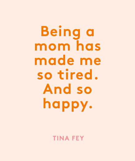 Mother's Day Quote: Tina Fey