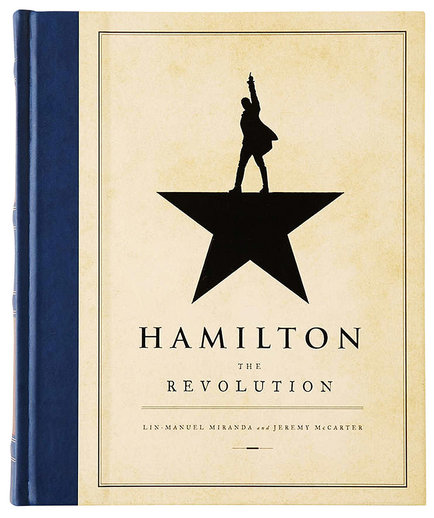 Hamilton: The Revolution, by Lin-Manuel Miranda & Jeremy McCarter