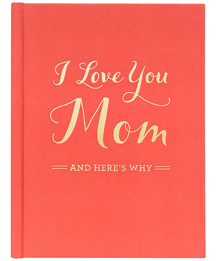 I Love You Mom and Here's Why