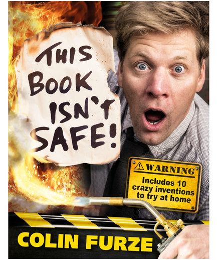 <em>This Book Isn't Safe</em>, by Colin Furze