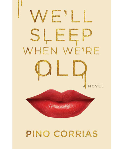 We'll Sleep When We're Old, by Pino Corrias