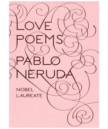 Love Poems, by Pablo Neruda