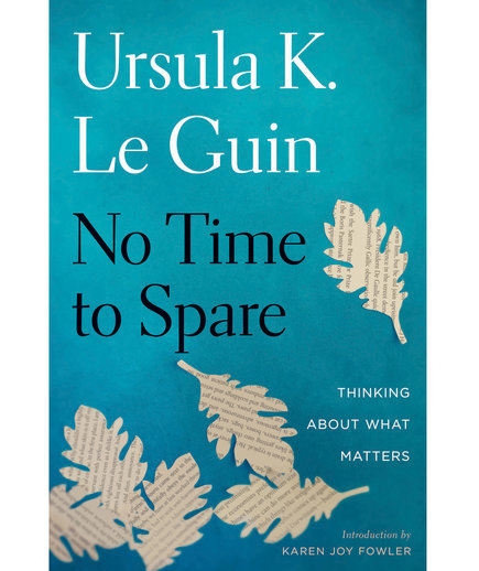 No Time to Spare, by Ursula K. Le Guin