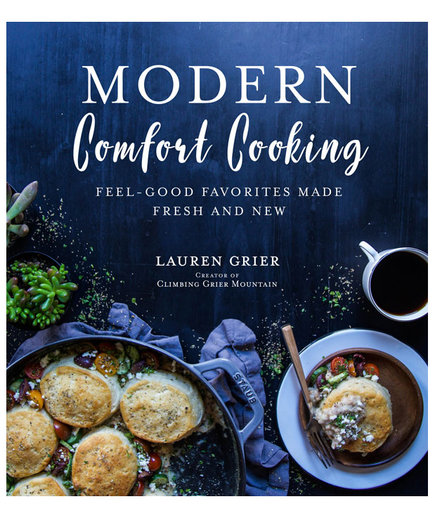 Modern Comfort Cooking, by Lauren Grier