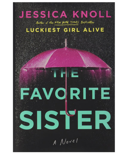 The Favorite Sister, by Jessica Knoll