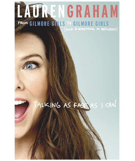 Talking as Fast as I Can, by Lauren Graham