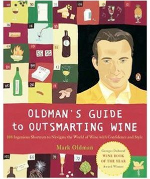 Oldman's Guide to Outsmarting Wine, by Mark Oldman