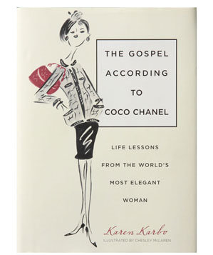 The Gospel According To Coco Chanel: Life Lessons From The World's Most Elegant Woman by Karen Karbo