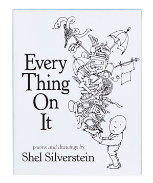 Every thing On It by Shel Silverstein