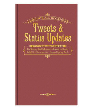 Tweets and Status Updates for All Occasions