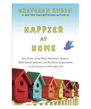 Happier at Home, by Gretchen Rubin