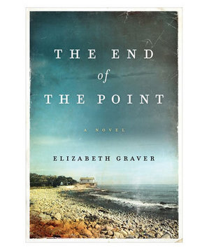 The End of the Point, by Elizabeth Graver