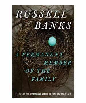 A Permanent Member of the Family, by Russell Banks