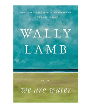 We Are Water, by Wally Lamb