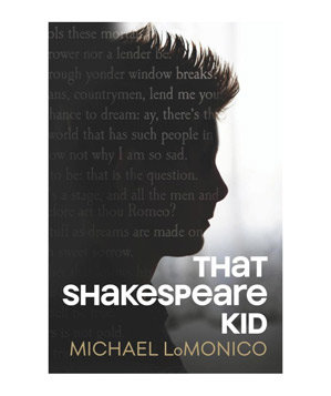 That Shakespeare Kid, by Michael LoMonico