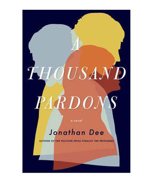 A Thousand Pardons, by Jonathan Dee