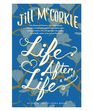 Life after Life, by Jill McCorkle