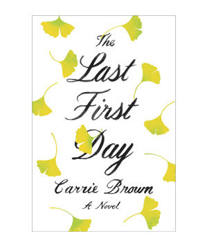 The Last First Day, by Carrie Brown