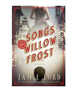 Songs of Willow Frost, by Jamie Ford