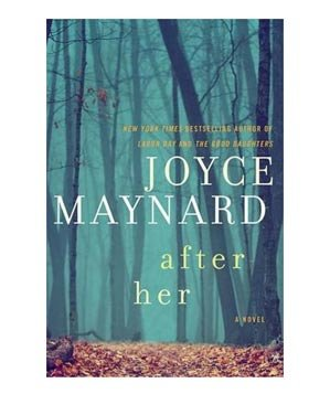 After Her, by Joyce Maynard