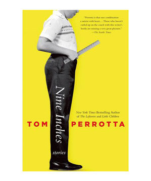 Nine Inches, by Tom Perrotta