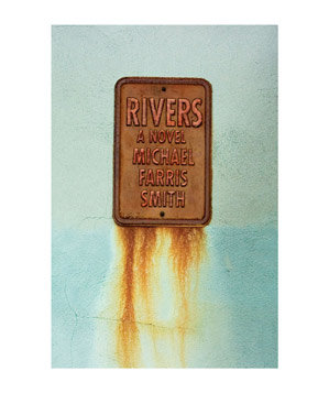Rivers, by Michael Farris Smith