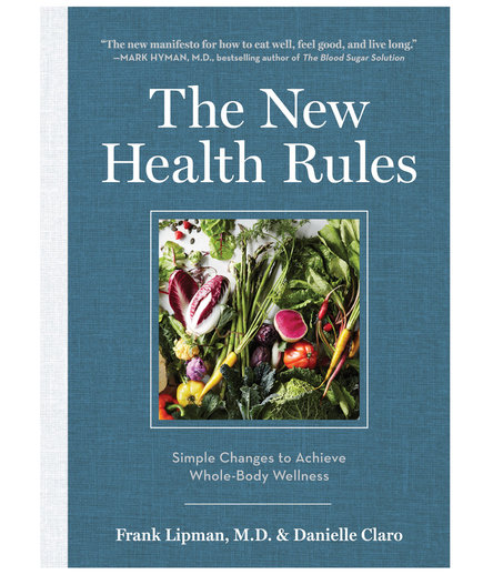 The New Health Rules, by Frank Lipman, M.D. and Danielle Claro