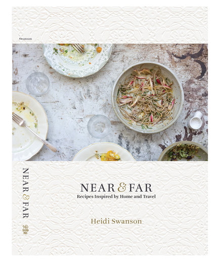 Near and Far: Recipes Inspired by Home and Travel by Heidi Swanson