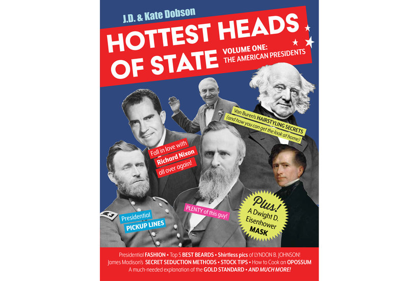 Hottest Heads of State Is the Hilarious Presidents' Day Read We All Need Right Now