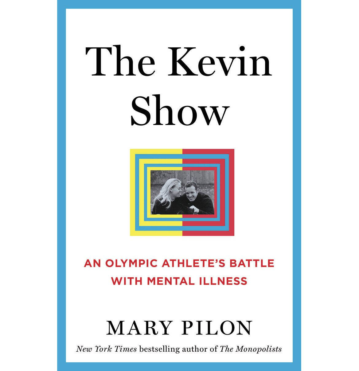 The Kevin Show, by Mary Pilon