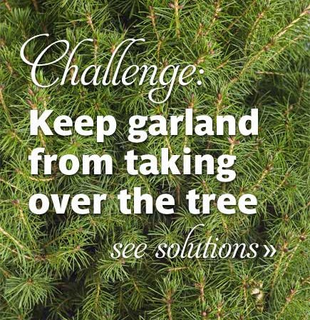 challenge keep garland from taking over the tree