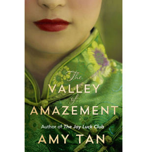 The Valley of Amazement, by Amy Tan