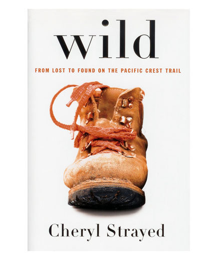 wild-from-lost-to-found-on-the-pacific-crest-trail-by-cheryl-strayed